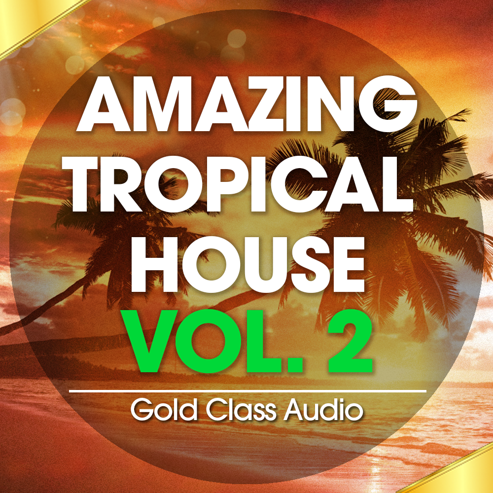 Amazing Tropical House 2