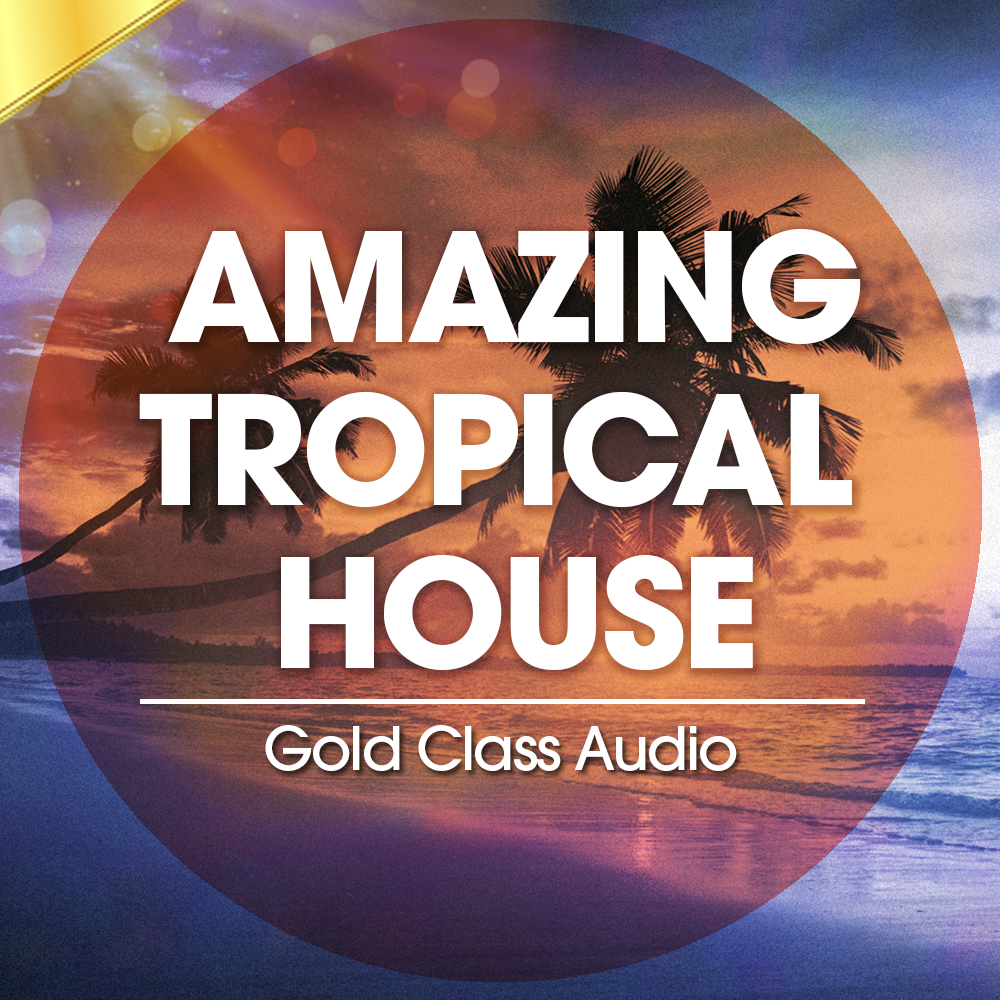 Amazing Tropical House